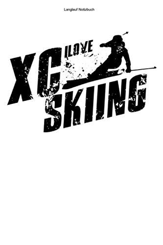 Langlauf Notizbuch: 100 Seiten | Liniert | Cross Country Ski Geschenk XC Team Skilangläufer Skier Langlaufen Skilanglaufen Skifahrer Langläufer Loipe Skifahren
