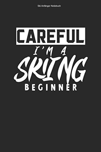 Ski Anfänger Notizbuch: 100 Seiten   Punkteraster   Skis Skilehrer Skineuling Skier Skiunterricht Skifahren Skifahrer Geschenk Team Neuling Skikurs Wintersport Skischule Ski