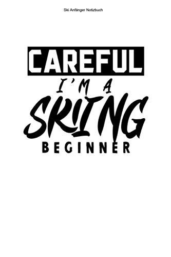 Ski Anfänger Notizbuch: 100 Seiten | Kariert | Team Skier Skiunterricht Ski Skineuling Skilehrer Neuling Geschenk Skis Skifahrer Skischule Wintersport Skifahren Skikurs