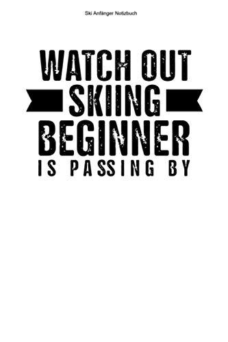 Ski Anfänger Notizbuch: 100 Seiten   Liniert   Geschenk Team Skischule Skier Wintersport Skilehrer Ski Skifahrer Neuling Skineuling Skiunterricht Skikurs Skis Skifahren