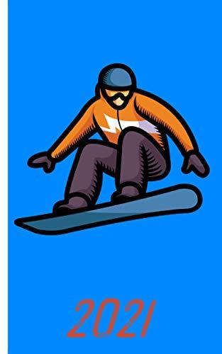 Kalender 2021 - Snowboard Motiv: Kalender für das Jahr 2021   Wochenplaner mit Motiv Snoboard   inklusive Jahreskalender 2020-2022   Wochenplaner   ...   Geschenkidee für Snowboarder