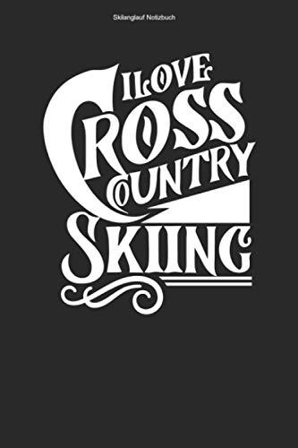Skilanglauf Notizbuch: 100 Seiten | Liniert | Skifahren Geschenk Team Langläufer Skifahrer Skilangläufer XC Cross Country Ski Skier Langlaufen Loipe Skilanglaufen