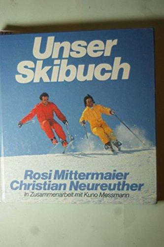 Unser Skibuch. Rosi Mittermaier ; Christian Neureuther ; Kuno Messmann