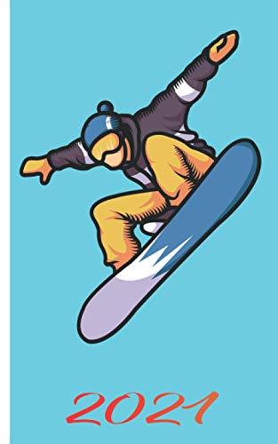 Kalender 2021 - Snowboard Motiv: Kalender für das Jahr 2021 | Wochenplaner mit Motiv Snoboard | inklusive Jahreskalender 2020-2022 | Wochenplaner | ... | Geschenkidee für Snowboarder