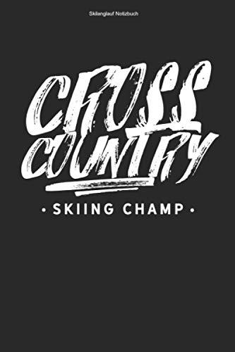 Skilanglauf Notizbuch: 100 Seiten | Kariert | Skilangläufer Cross Country Ski Langläufer Geschenk Skier Langlaufen XC Skilanglaufen Loipe Skifahrer Team Skifahren