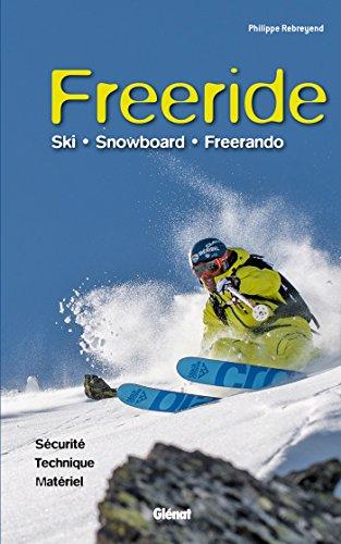Freeride: Ski, snowboard, freerando