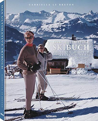 Das ultimative Skibuch: Legenden, Resorts, Lifestyle & mehr. Überarbeitete Neuauflage. Das Buch über Ski-Nostalgie und alles, was den passionierten Skifahrer begeistert - 24,5 x 31,4 cm, 256 Seiten